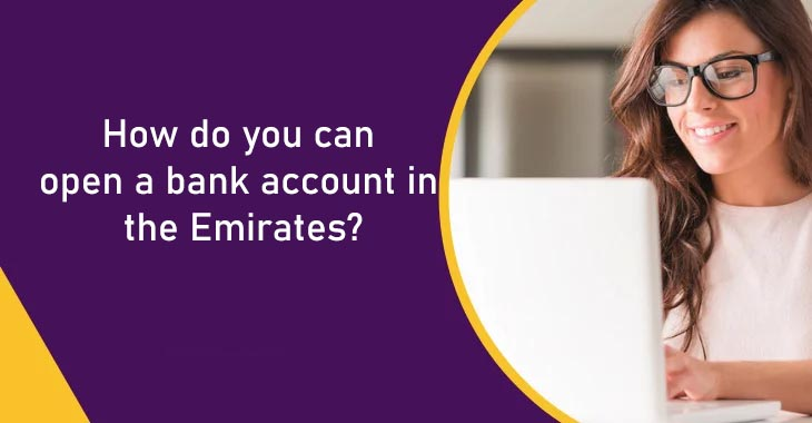 How do you can open a bank account in the Emirates